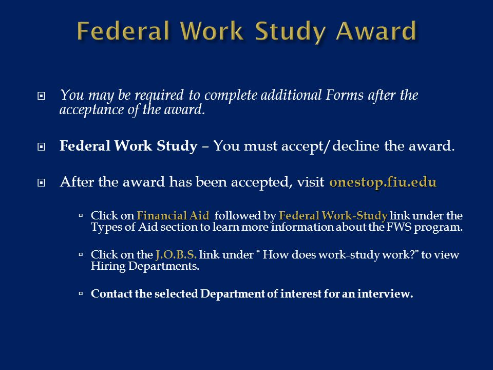  You may be required to complete additional Forms after the acceptance of the award.