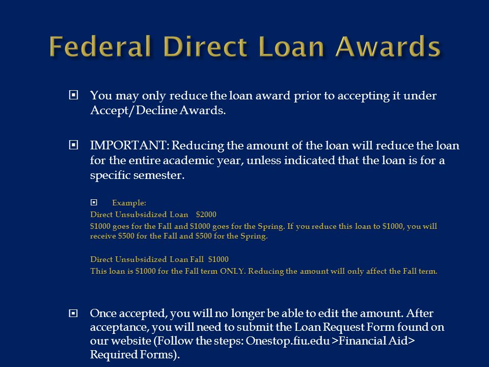 You may only reduce the loan award prior to accepting it under Accept/Decline Awards.