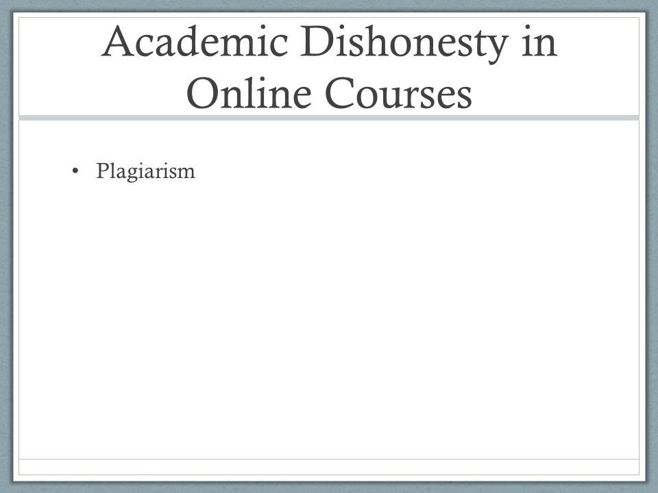 Academic Dishonesty in Online Courses Plagiarism
