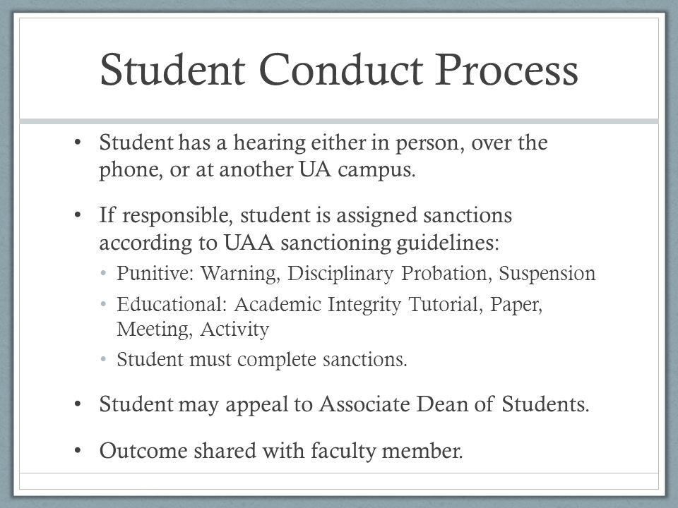 Student Conduct Process Student has a hearing either in person, over the phone, or at another UA campus.