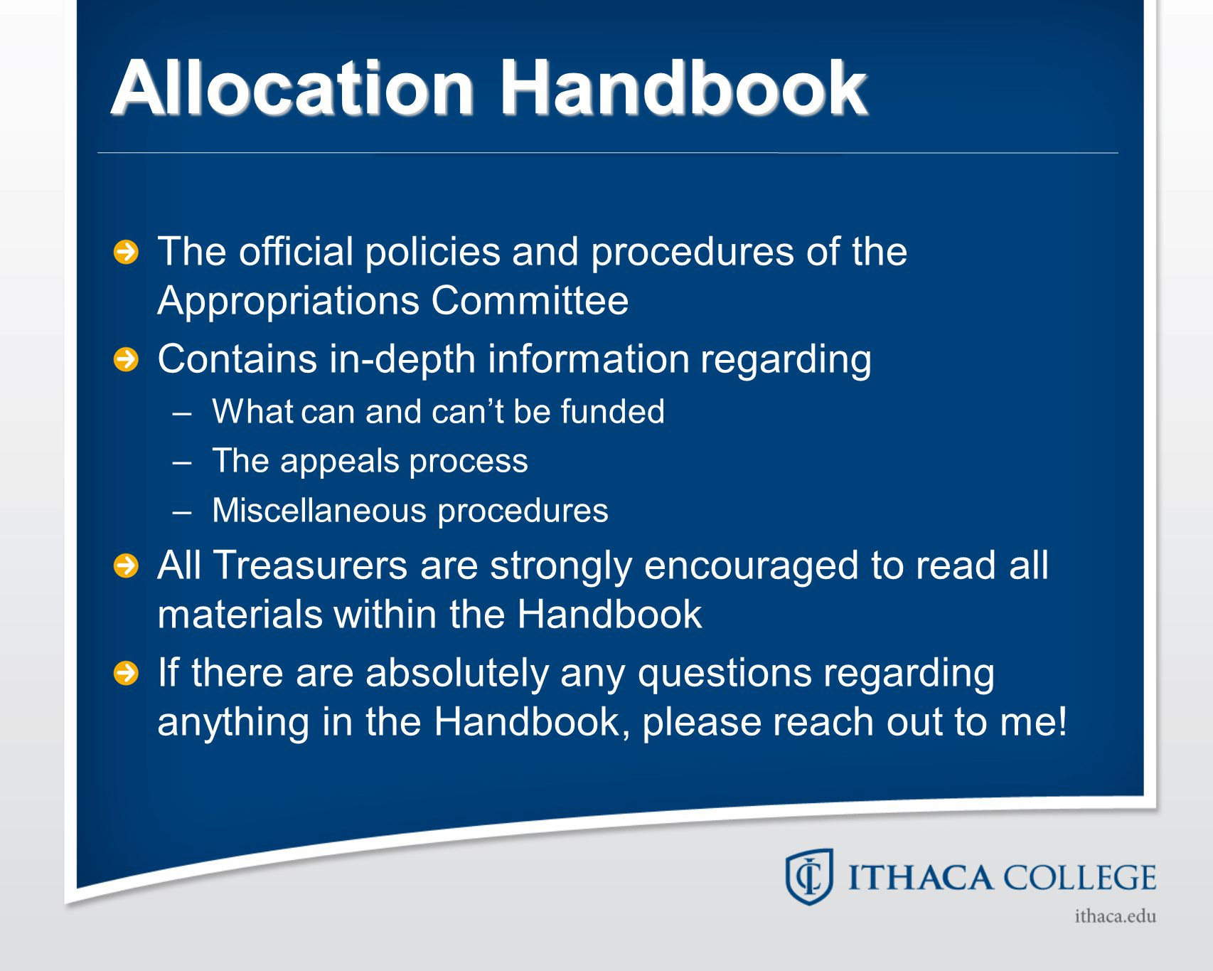 Allocation Handbook The official policies and procedures of the Appropriations Committee Contains in-depth information regarding –What can and can't b