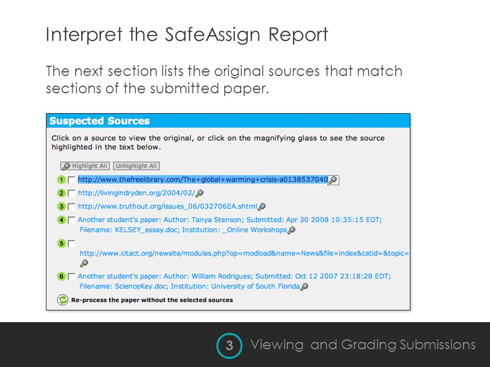 Interpret the SafeAssign Report The next section lists the original sources that match sections of the submitted paper. 3 Viewing and Grading Submissi