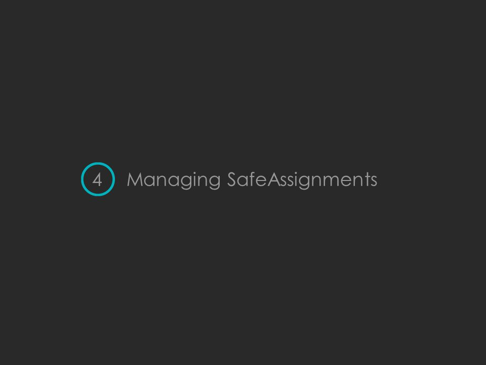 Managing SafeAssignments 4