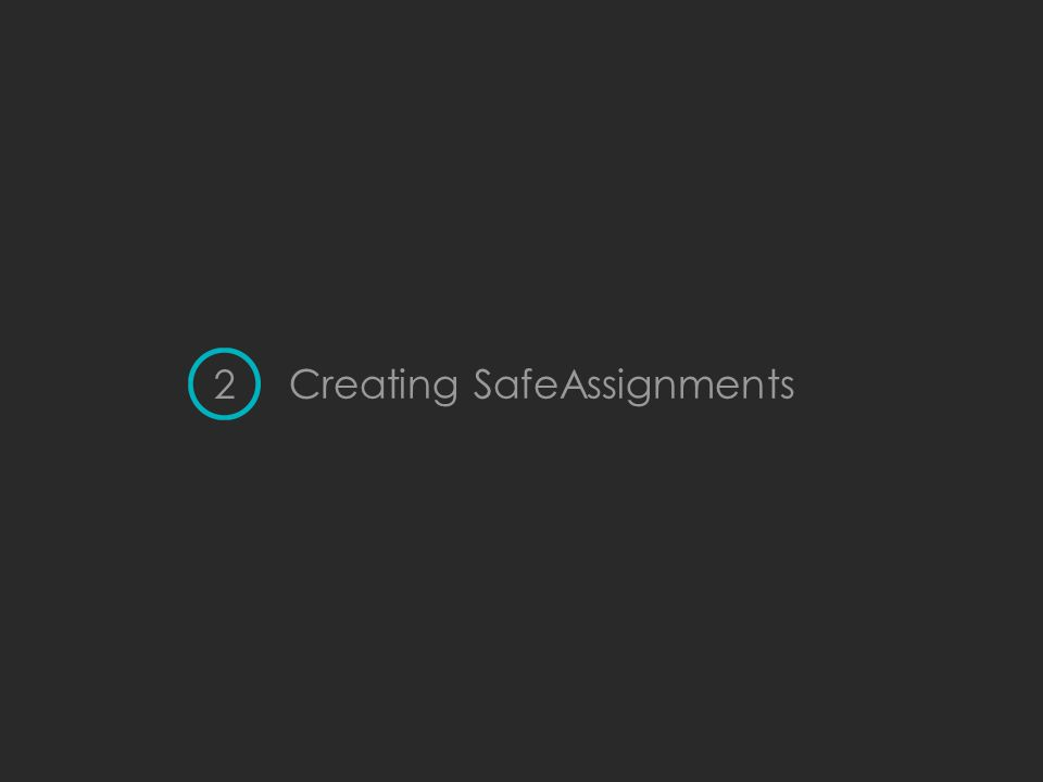 Creating SafeAssignments 2