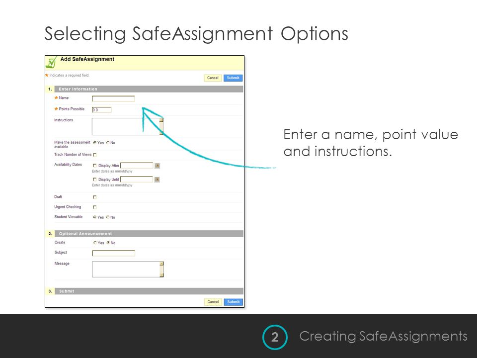 Selecting SafeAssignment Options Enter a name, point value and instructions. 2 Creating SafeAssignments