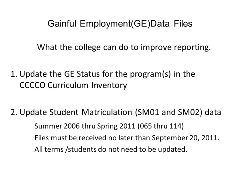 Gainful Employment(GE)Data Files What the college can do to improve reporting.