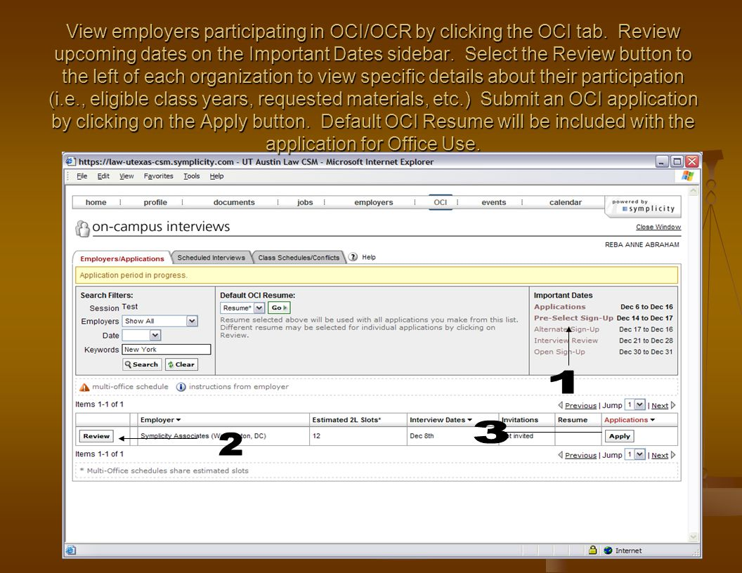 View employers participating in OCI/OCR by clicking the OCI tab. Review upcoming dates on the Important Dates sidebar. Select the Review button to the
