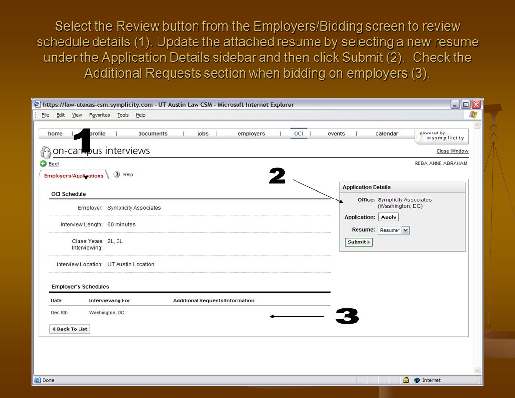Select the Review button from the Employers/Bidding screen to review schedule details (1). Update the attached resume by selecting a new resume under
