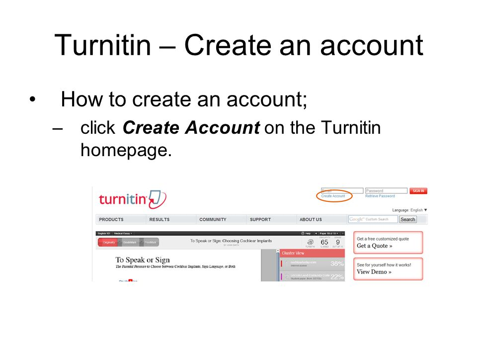 Turnitin – Create an account How to create an account; –click Create Account on the Turnitin homepage.