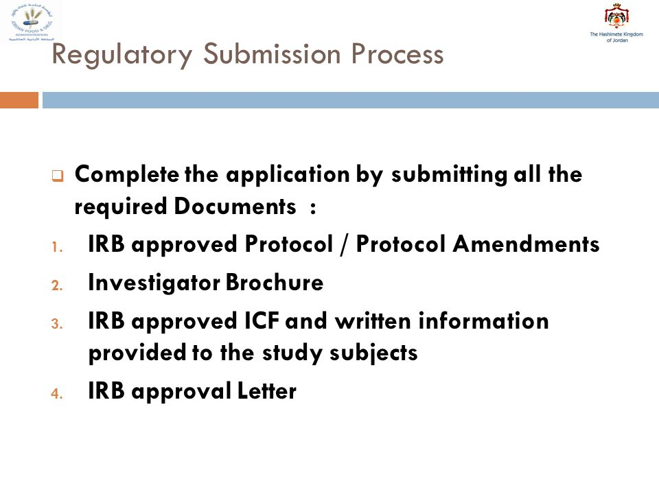 Regulatory Submission Process  Complete the application by submitting all the required Documents : 1.