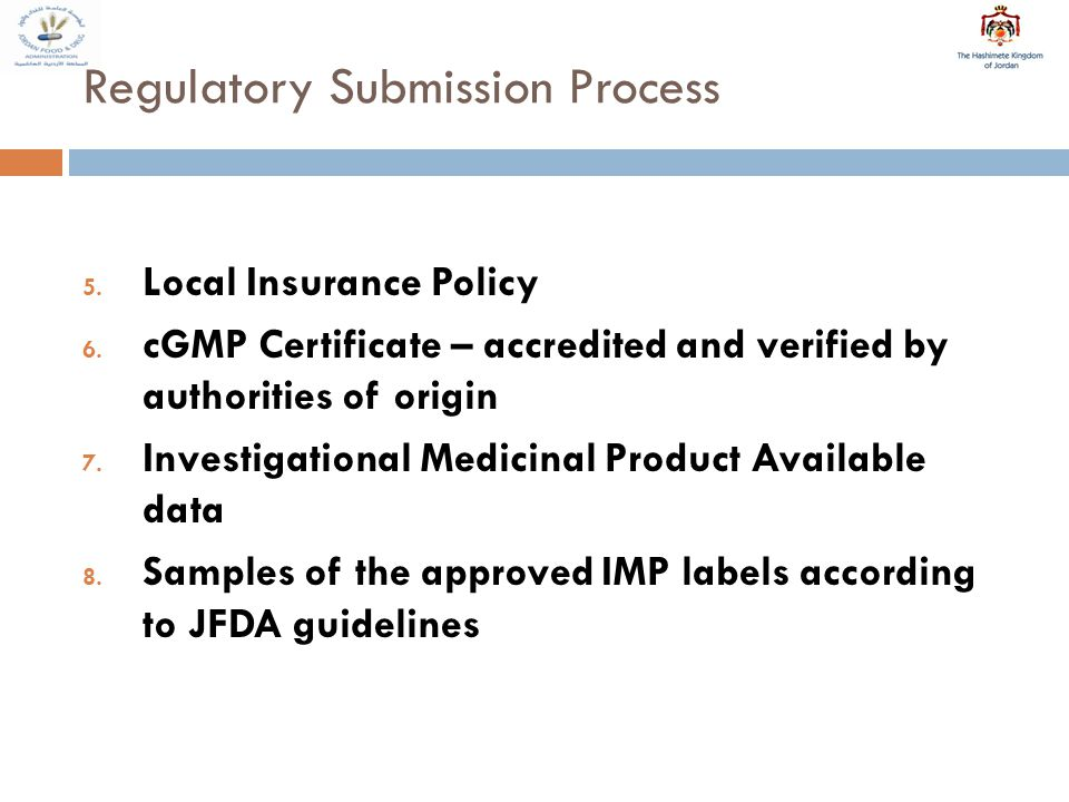 Regulatory Submission Process 5. Local Insurance Policy 6.