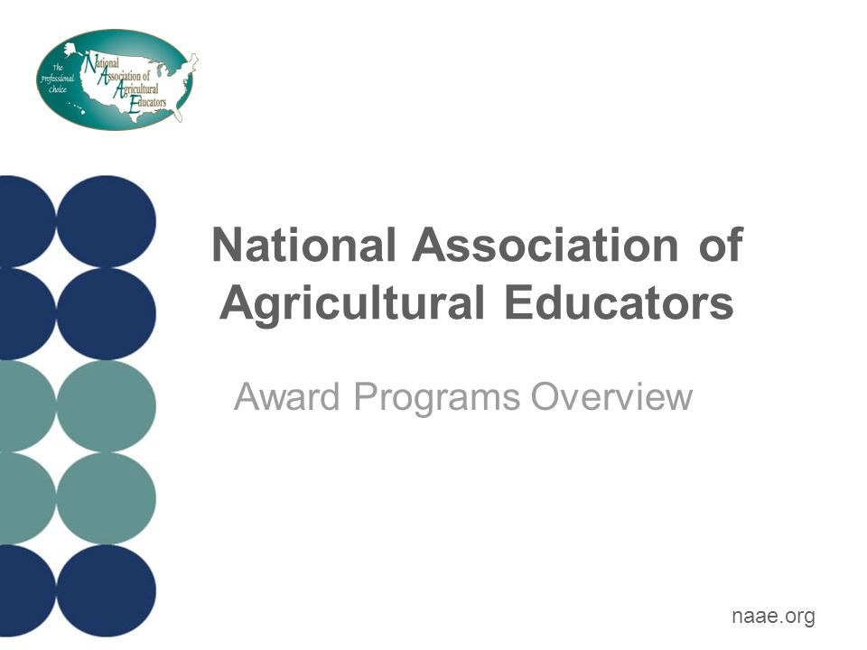 NAAE Upper Division Scholarship Eligible applicants: Students majoring in ag ed Awarded only during student teaching semester Apply the May before your student teaching semester *Previous recipients are not eligible Award: 15 scholarships of $750.00 each Sponsor: National Geographic Learning | Cengage Learning & proceeds from the ticket raffle at the NAAE convention Submit applications online by May 15 th.