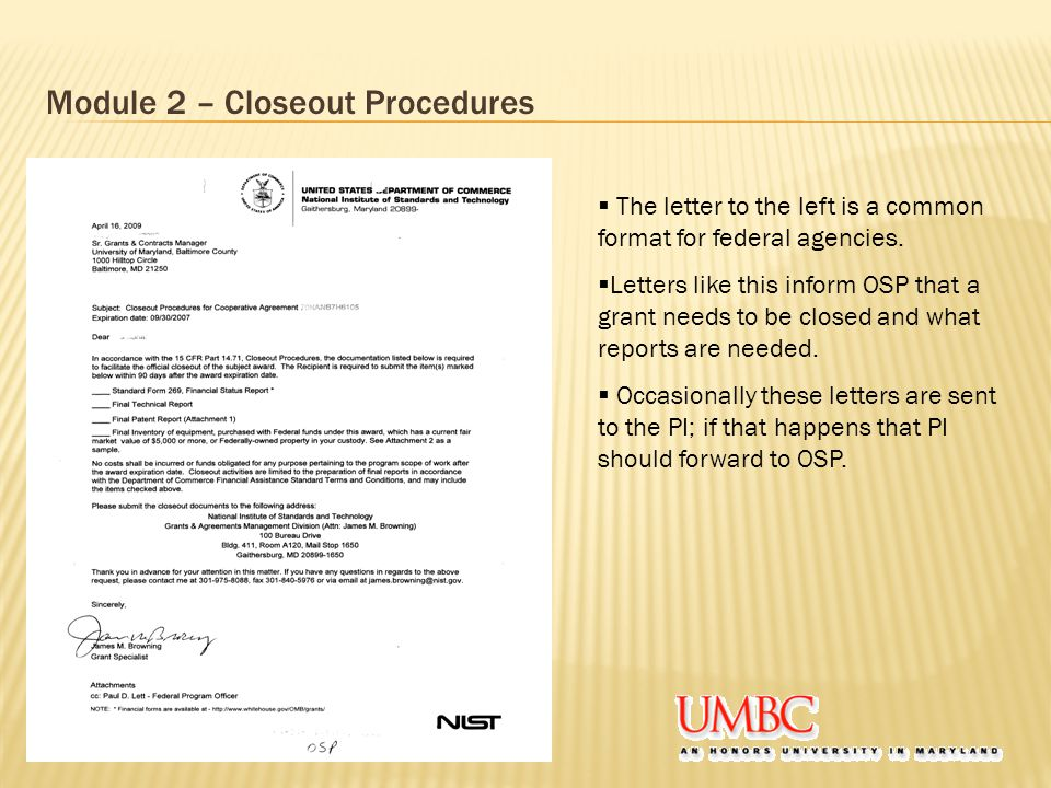 Module 2 – Closeout Procedures  The letter to the left is a common format for federal agencies.  Letters like this inform OSP that a grant needs to