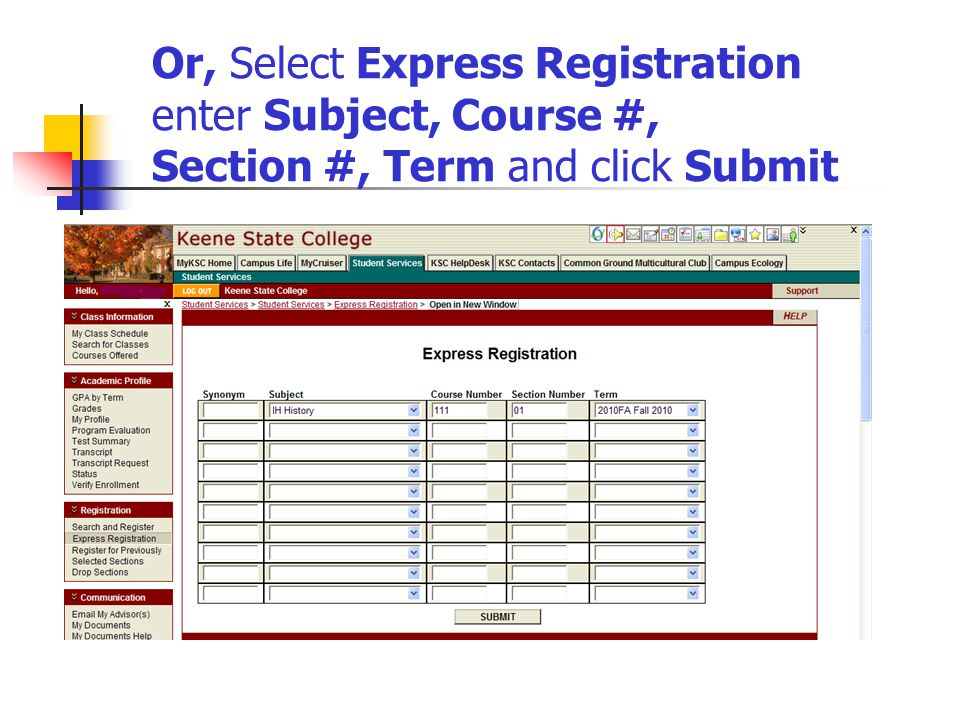 Or, Select Express Registration enter Subject, Course #, Section #, Term and click Submit