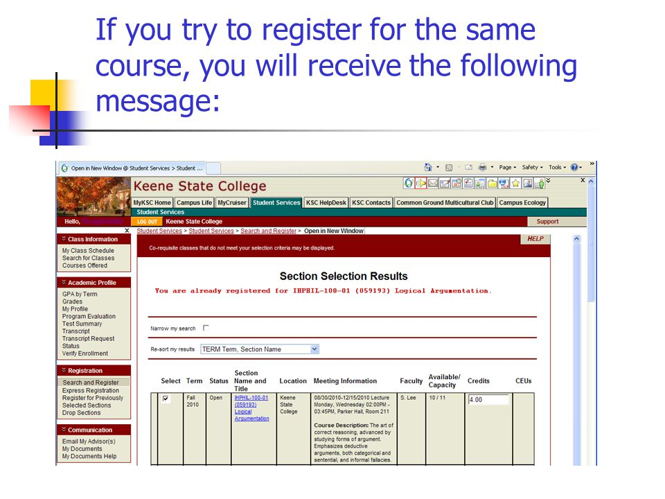 If you try to register for the same course, you will receive the following message: