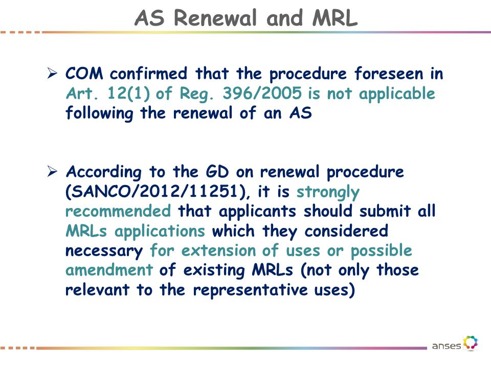  COM confirmed that the procedure foreseen in Art. 12(1) of Reg. 396/2005 is not applicable following the renewal of an AS  According to the GD on r