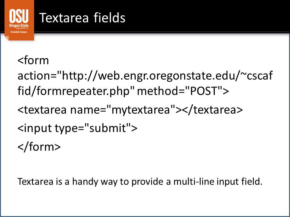 Textarea fields Textarea is a handy way to provide a multi-line input field.