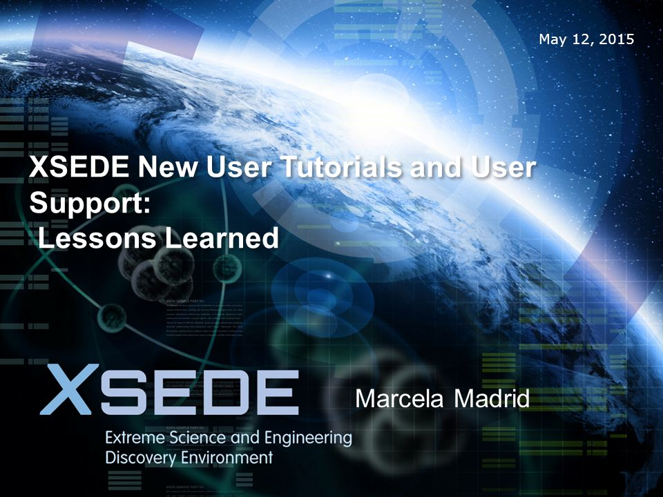 Teaching New User Tutorials remotely every few months and at XSEDE conferences.