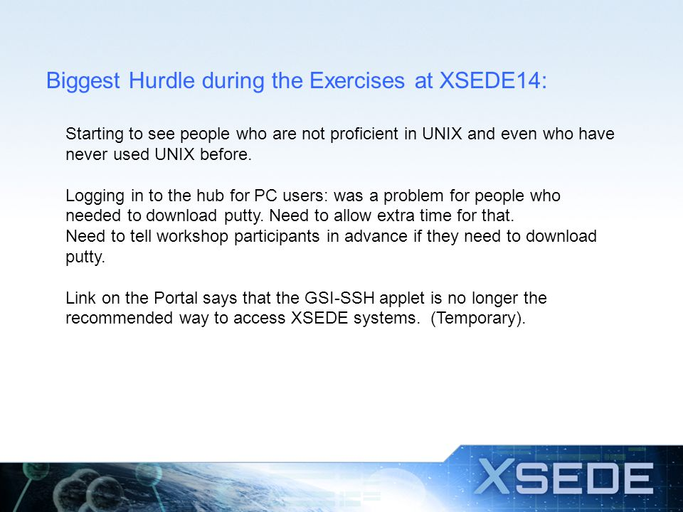 Experience at XSEDE14 Most participants wanted more hands-on exercises.