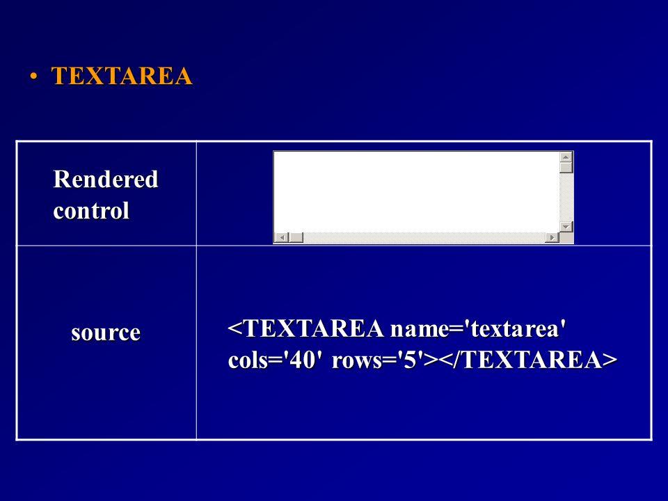 Rendered control source TEXTAREA TEXTAREA