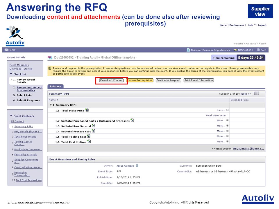 ALV-AuthorInitials/MmmYYYY/Filename - 17 Copyright Autoliv Inc., All Rights Reserved Answering the RFQ Downloading content and attachments (can be done also after reviewing prerequisites) Supplier view