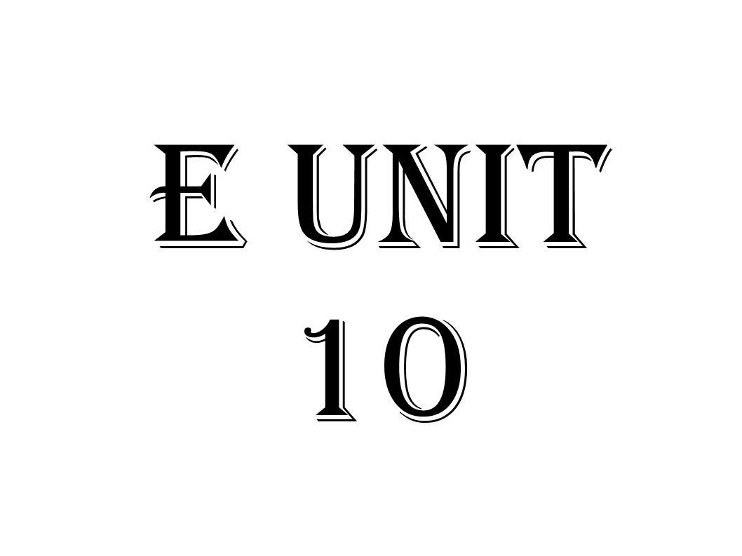 E UNIT 10