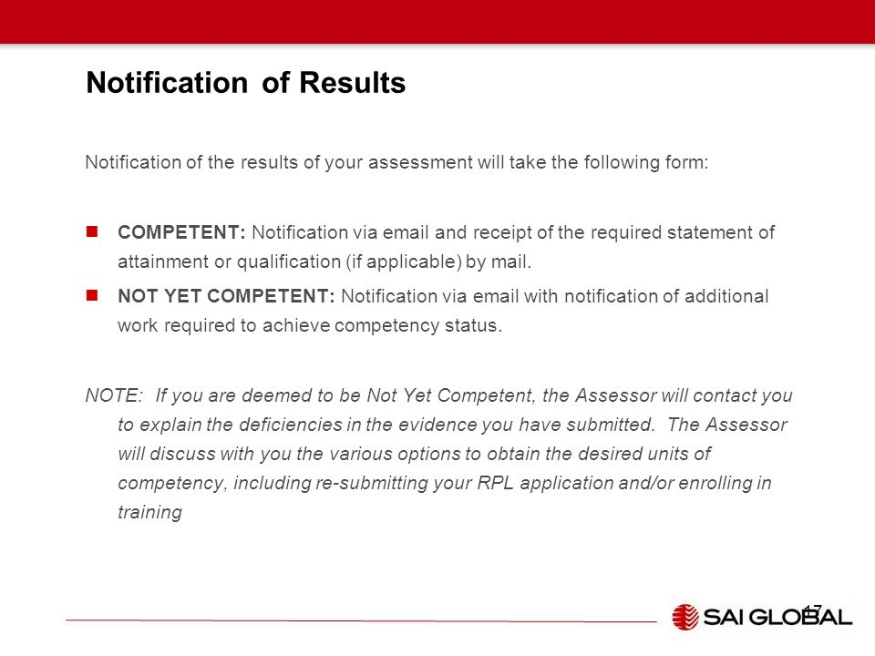 Notification of Results Notification of the results of your assessment will take the following form: COMPETENT: Notification via email and receipt of
