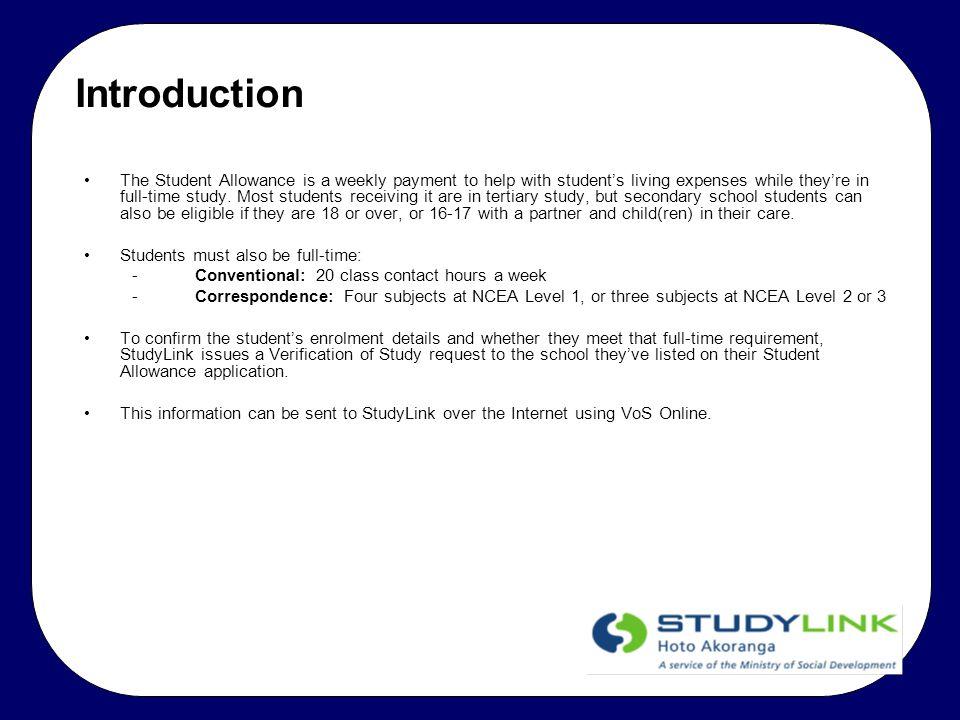 Remember A VoS request is StudyLink asking for a student's enrolment details.