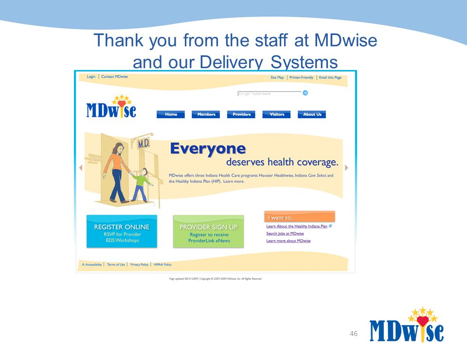46 Thank you from the staff at MDwise and our Delivery Systems