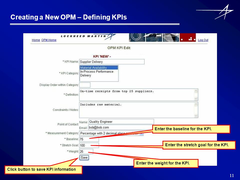 11 Creating a New OPM – Defining KPIs Enter the baseline for the KPI.