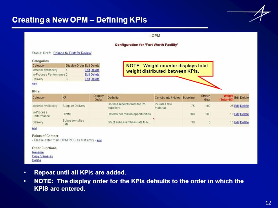 12 Creating a New OPM – Defining KPIs Repeat until all KPIs are added.