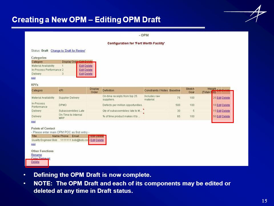 15 Creating a New OPM – Editing OPM Draft Defining the OPM Draft is now complete.
