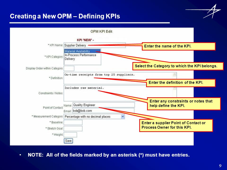 9 Creating a New OPM – Defining KPIs NOTE: All of the fields marked by an asterisk (*) must have entries.