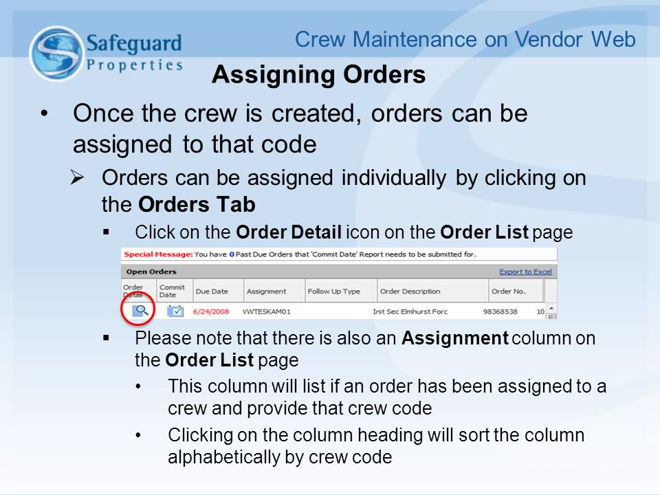 Once the crew is created, orders can be assigned to that code  Orders can be assigned individually by clicking on the Orders Tab  Click on the Order