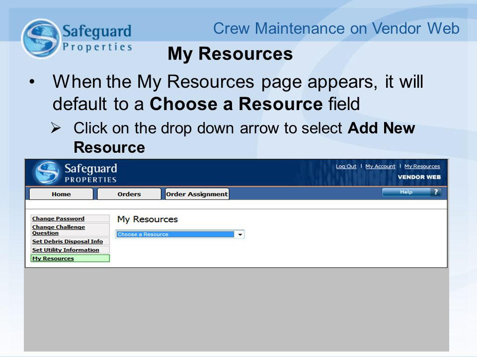 My Resources When the My Resources page appears, it will default to a Choose a Resource field  Click on the drop down arrow to select Add New Resourc