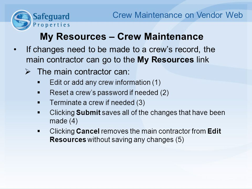 My Resources – Crew Maintenance If changes need to be made to a crew's record, the main contractor can go to the My Resources link  The main contract