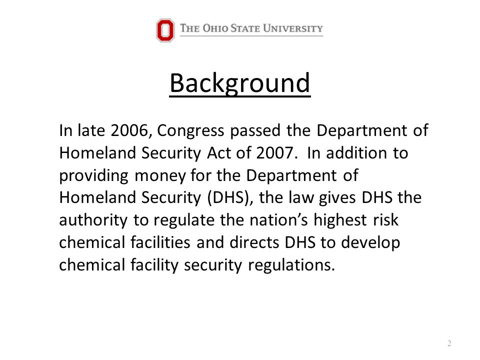 Background In late 2006, Congress passed the Department of Homeland Security Act of 2007.