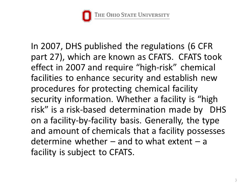 In 2007, DHS published the regulations (6 CFR part 27), which are known as CFATS.