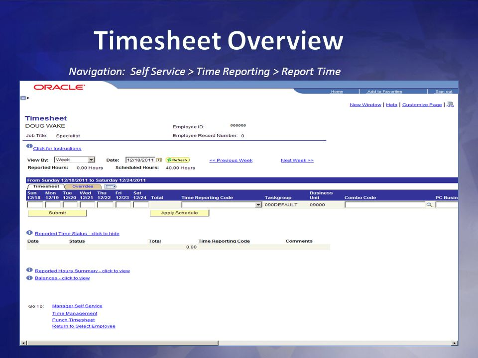 8 Navigation: Self Service > Time Reporting > Report Time