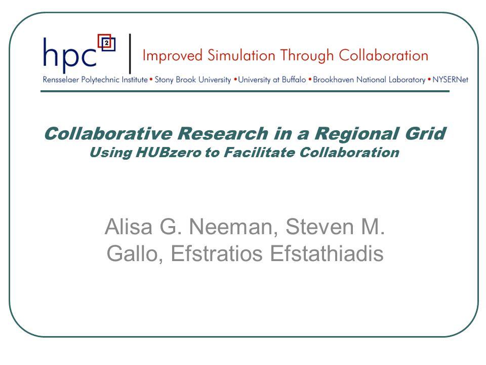 Collaborative Research in a Regional Grid Using HUBzero to Facilitate Collaboration Alisa G.