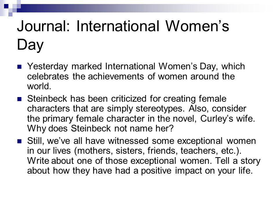 Journal: International Women's Day Yesterday marked International Women's Day, which celebrates the achievements of women around the world.