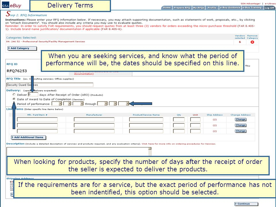 Delivery Terms When looking for products, specify the number of days after the receipt of order the seller is expected to deliver the products.