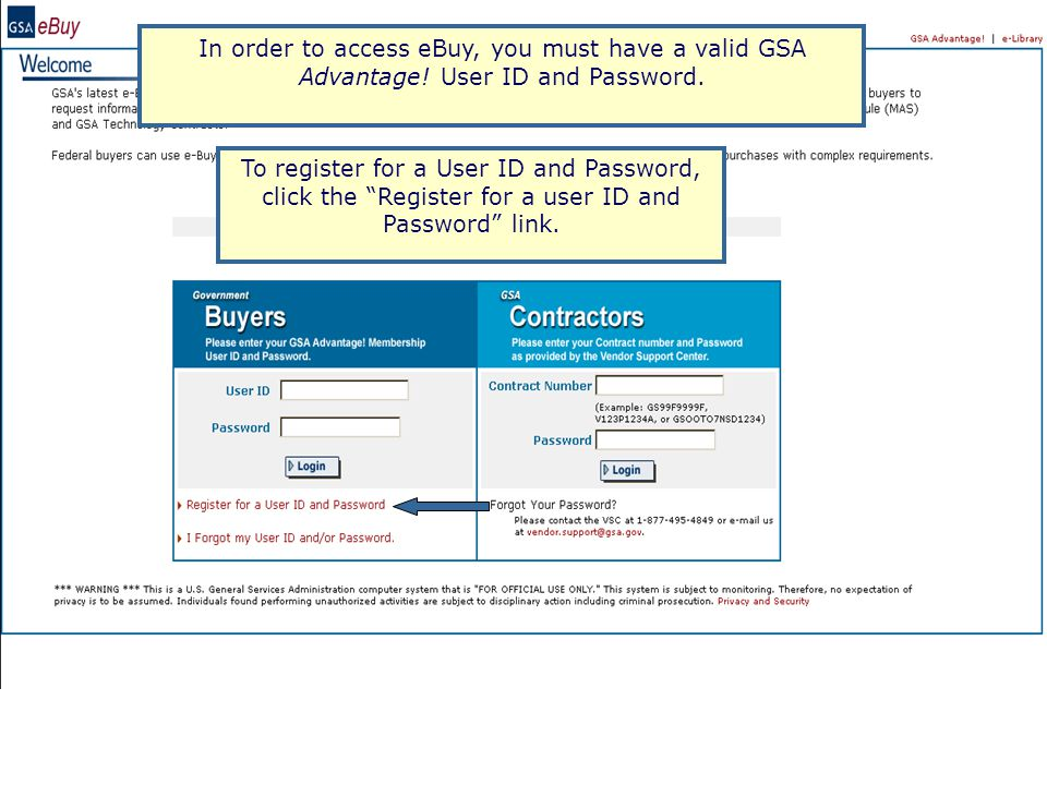 In order to access eBuy, you must have a valid GSA Advantage.