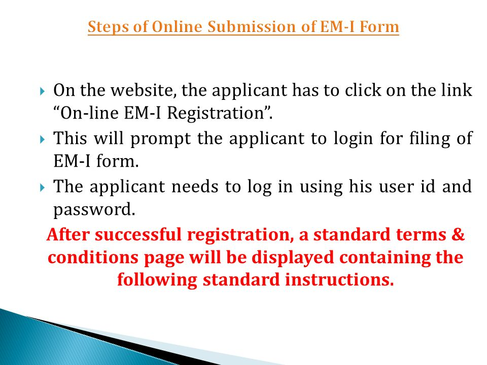  On the website, the applicant has to click on the link On-line EM-I Registration .