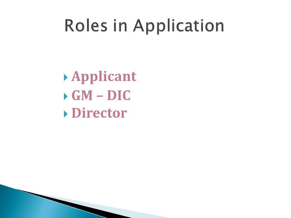  Applicant  GM – DIC  Director