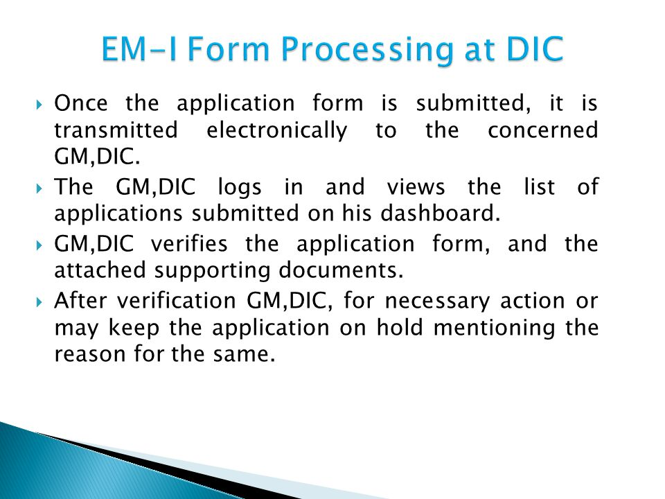  Once the application form is submitted, it is transmitted electronically to the concerned GM,DIC.