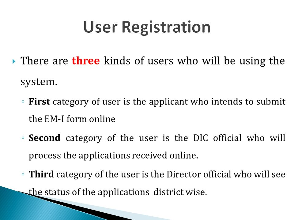  There are three kinds of users who will be using the system.