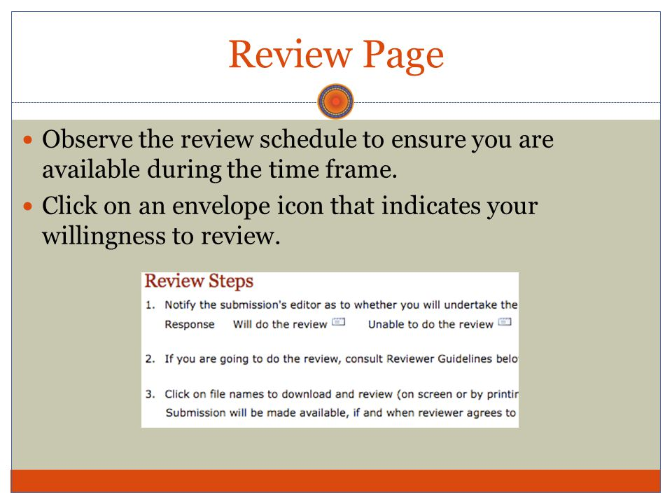 Review Page Observe the review schedule to ensure you are available during the time frame.
