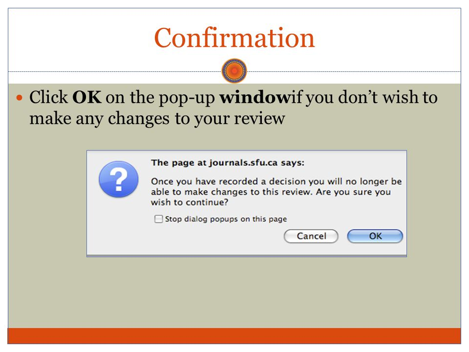 Confirmation Click OK on the pop-up windowif you don't wish to make any changes to your review