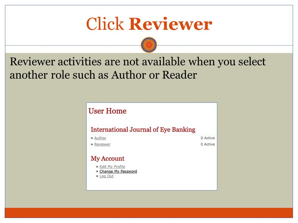 Click Reviewer Reviewer activities are not available when you select another role such as Author or Reader